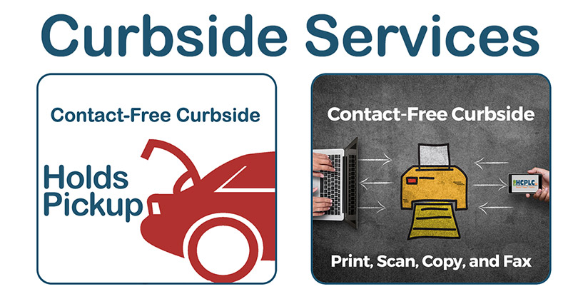 Contact-Free Curbside Services for Holds Pickup and Print, Scan, Copy, and Fax.
